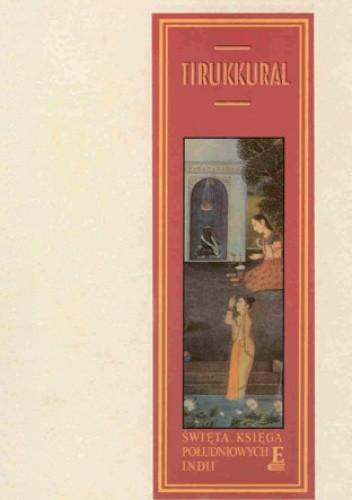 Okładka książki Tirukkural. Święta ksiega południowych Indii