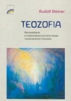 Teozofia. Wprowadzenie w nadzmysłowe poznanie świata i przeznaczenie człowieka