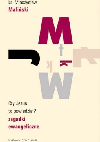 Okładka książki Czy Jezus to powiedział? Zagadki ewangeliczne