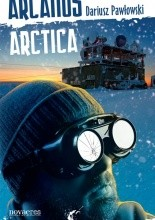 Arcanus Arctica - Dariusz Pawłowski