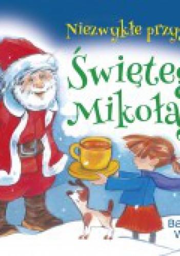 Okładka książki Niezwykłe przygody Świętego Mikołaja