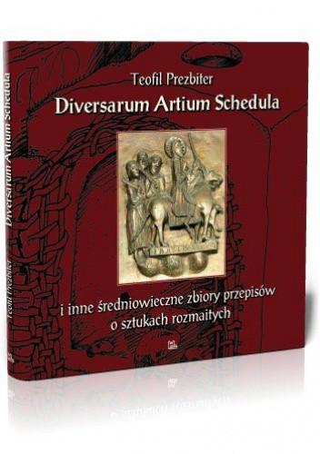 Okładka książki Diversarum Artium Schedula. Średniowieczny zbiór przepisów o sztukach rozmaitych