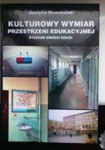 Okładka książki Kulturowy wymiar przestrzeni edukacyjnej. Studium dwóch szkół.