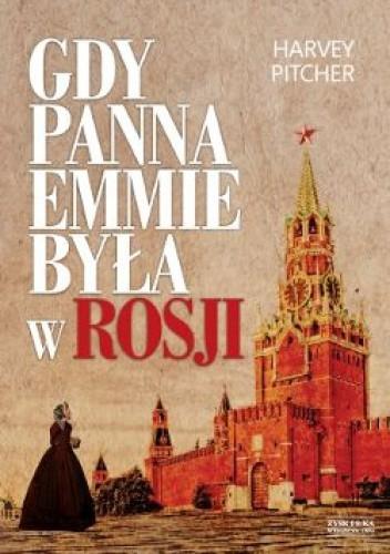Okładka książki Gdy panna Emmie była w Rosji