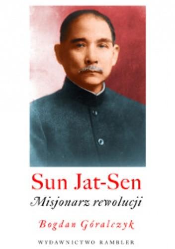 <em>Sun Yat-sen. Misjonarz rewolucji </em>
