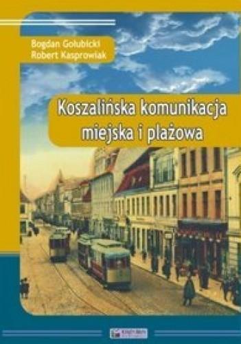 Okładka książki Koszalińska komunikacja miejska i plażowa