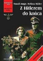 Z Hitlerem do końca: wyznania osobistej sekretarki wodza III Rzeszy