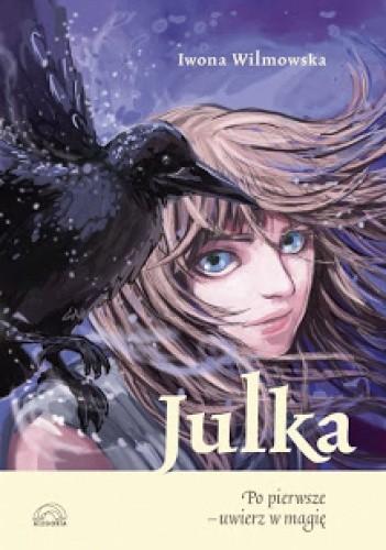 Okładka książki Julka. Po pierwsze - uwierz w magię