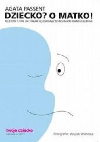 Okładka książki Dziecko? O matko!