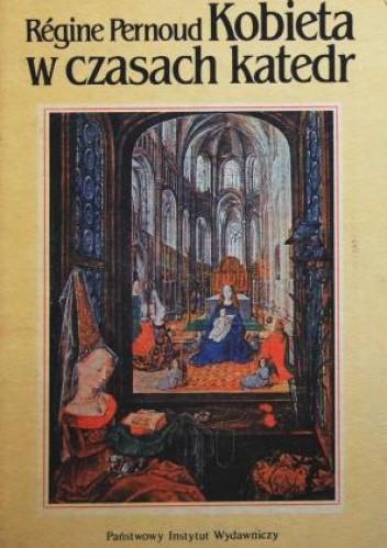 Okładka książki Kobieta w czasach katedr