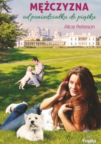 Mężczyzna od poniedziałku do piątku - Alice Peterson