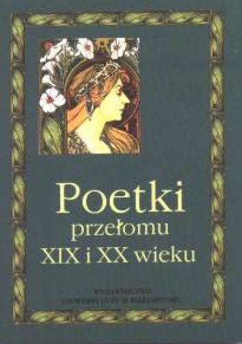 Okładka książki Poetki przełomu XIX i XX wieku. Antologia