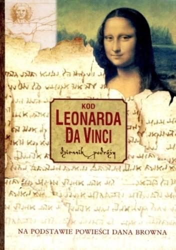 Okładka książki Kod Leonarda da Vinci. Dziennik podróży. Na podstawie powieści Dana Browna