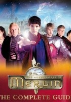 The Adventures of Merlin. The Complete Guide