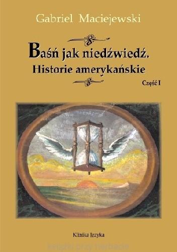 Okładka książki Baśń jak niedźwiedź. Historie amerykańskie. Część I