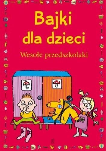 Okładka książki Bajki dla dzieci. Wesołe przedszkolaki