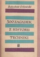 500 zagadek z historii techniki