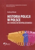 Historia policji w Polsce od X wieku do współczesności