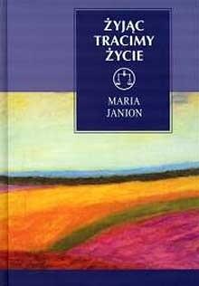 Okładka książki Żyjąc tracimy życie. Niepokojące tematy egzystencji