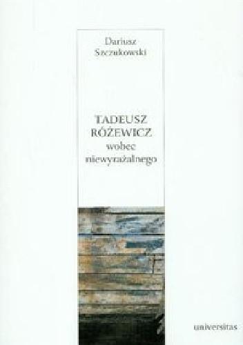 Okładka książki Tadeusz Różewicz wobec niewyrażalnego