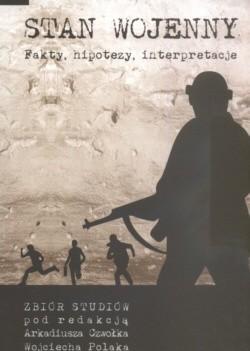 Okładka książki Stan wojenny Fakty, hipotezy, interpretacje