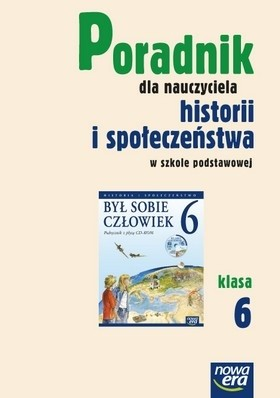 Okładka książki Był sobie człowiek. Klasa 6. Poradnik metodyczny