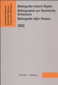 Okładka książki Bibliografia historii śląska. Bibliographie zur Geschichte Schlesiens