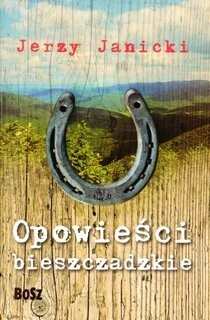 Okładka książki Opowieści bieszczadzkie: Nieludzki doktor i inne opowiadania