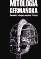 Mitologia germańska. Opowieści o bogach mroźnej Północy