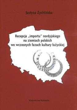 """Okładka książki 'Recepcja """"Importu"""" nordyjskiego na ziemiach polskich we wczesnych fazach kultury łużyckiej"""