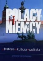 Polacy i Niemcy. Historia - Kultura - Polityka
