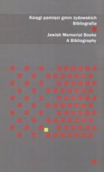 Okładka książki Księgi pamięci gmin żydowskich. Bibliografia. Jewish Memorial Books. A Bibliography