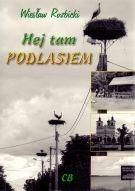 Okładka książki Hej tam Podlasiem