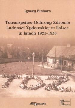 Okładka książki Towarzystwo Ochrony zdrowia Ludności aydowskiej w Polsce w latach 1921-1950