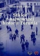 Okładka książki Szkice z najnowszej historii Torunia