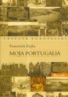 Moja Portugalia. Tryptyk europejski