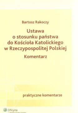 Okładka książki Ustawa o stosunku państwa do Kościoła Katolickiego w Rzeczypospolitej Polskiej