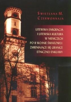 Okładka książki Litewska Emigracja i Litewska kultura w Niemczech po II Wojnie światowej zmieniające się granice etnicznej enklawy