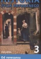Historia życia prywatnego. T. 3, Od renesansu do oświecenia