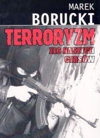Okładka książki Terroryzm. zło naszych czasów