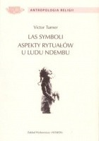 Las symboli. Aspekty rytuałów u ludu Ndembu