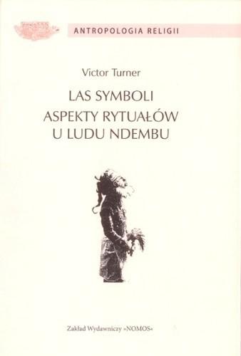 Okładka książki Las symboli. Aspekty rytuałów u ludu Ndembu