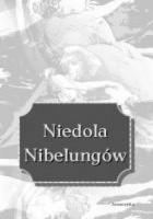 Niedola Nibelungów, inaczej Pieśń o Nibelungach czyli Das Nibelungenlied
