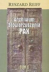 Okładka książki Archiwum Stowarzyszenia PAX tom I