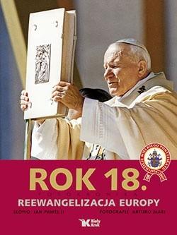 Okładka książki Rok 18. Fotokronika. Reewangelizacja Europy