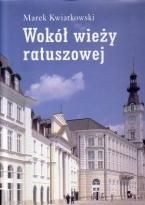 Okładka książki Wokół wieży ratuszowej