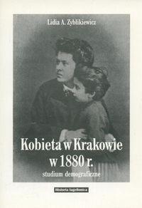 Okładka książki Kobieta w Krakowie w 1880 r. w świetle ankiet powszechnego spisu ludności