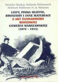 Okładka książki Listy pisma ulotne broszury i inne materiały akt żandarmerii rosyjskiej Guberni Warszawskiej