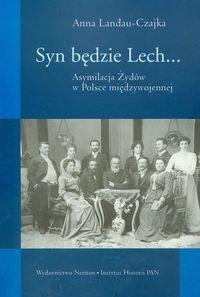 Okładka książki Syn będzie Lech... Asymilacja Żydów w Polsce międzywojennej