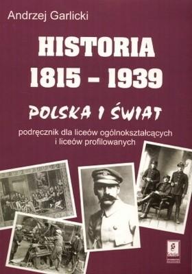 Okładka książki Historia 1815-1939. Polska i świat. Podręcznik dla liceów ogólnokształcących i liceów profilowanych